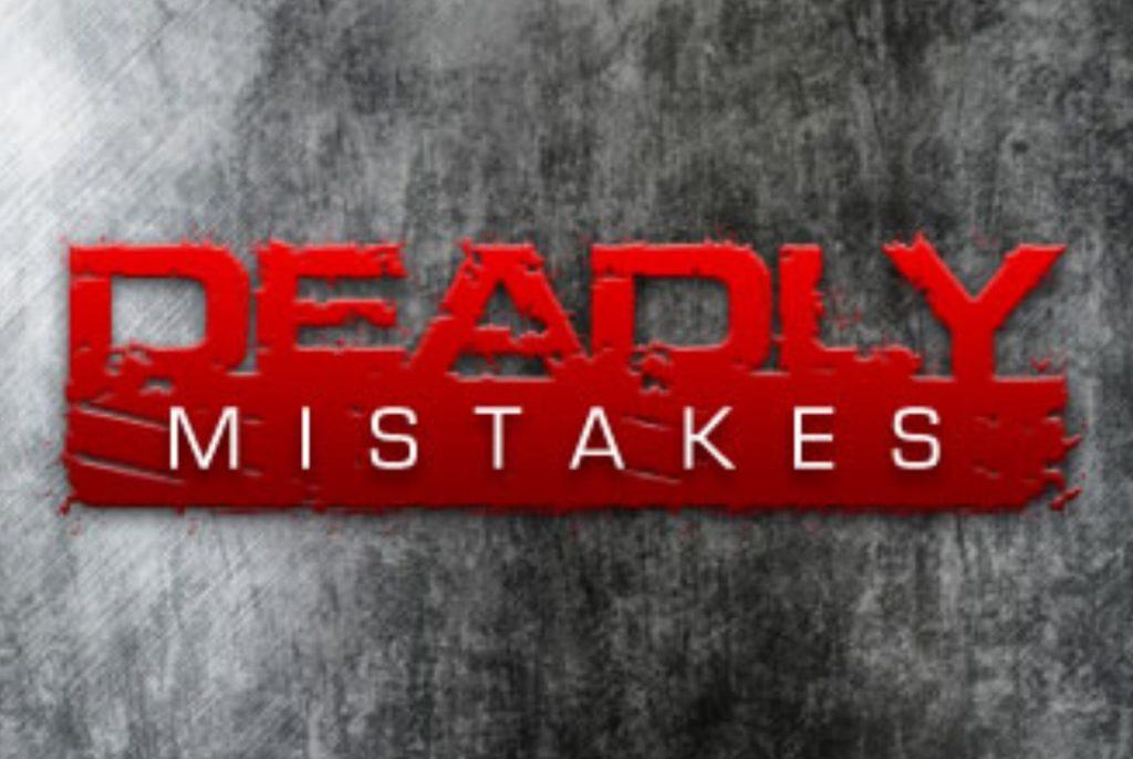 اشتباهات مرگبار!!